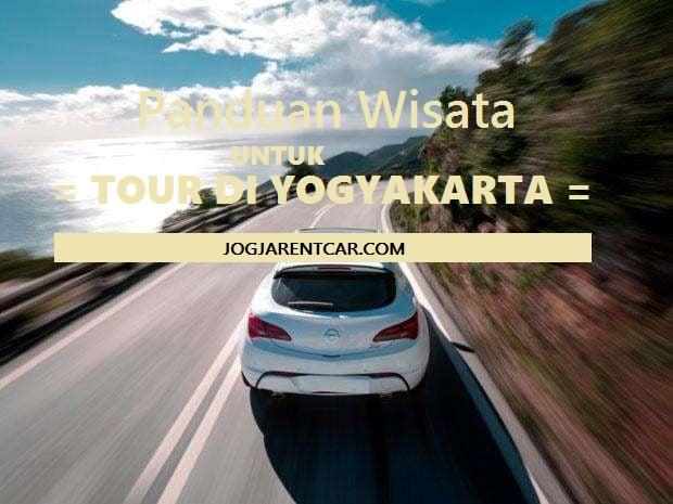 Panduan Wisata untuk Tour di Yogyakarta